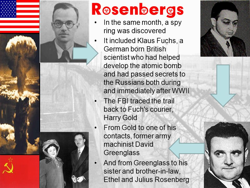 Rosenbergs In the same month, a spy ring was discovered