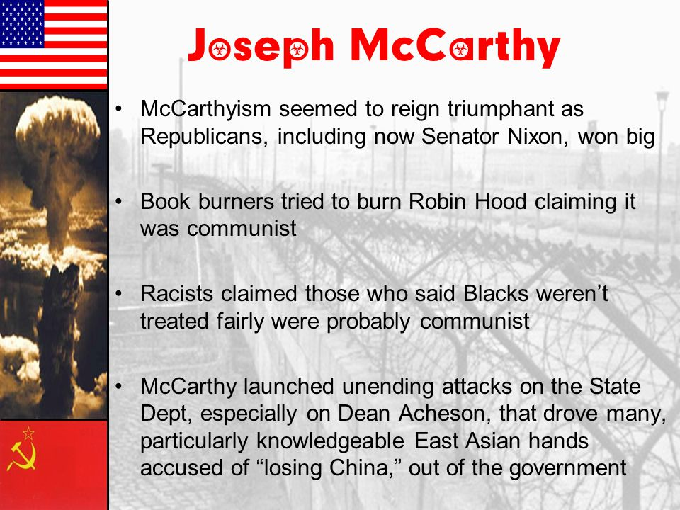 Joseph McCarthy McCarthyism seemed to reign triumphant as Republicans, including now Senator Nixon, won big.