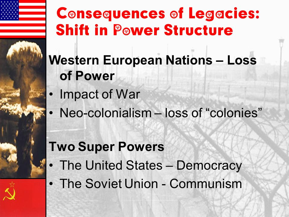 Consequences of Legacies: Shift in Power Structure