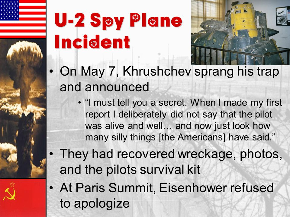 U-2 Spy Plane Incident On May 7, Khrushchev sprang his trap and announced.