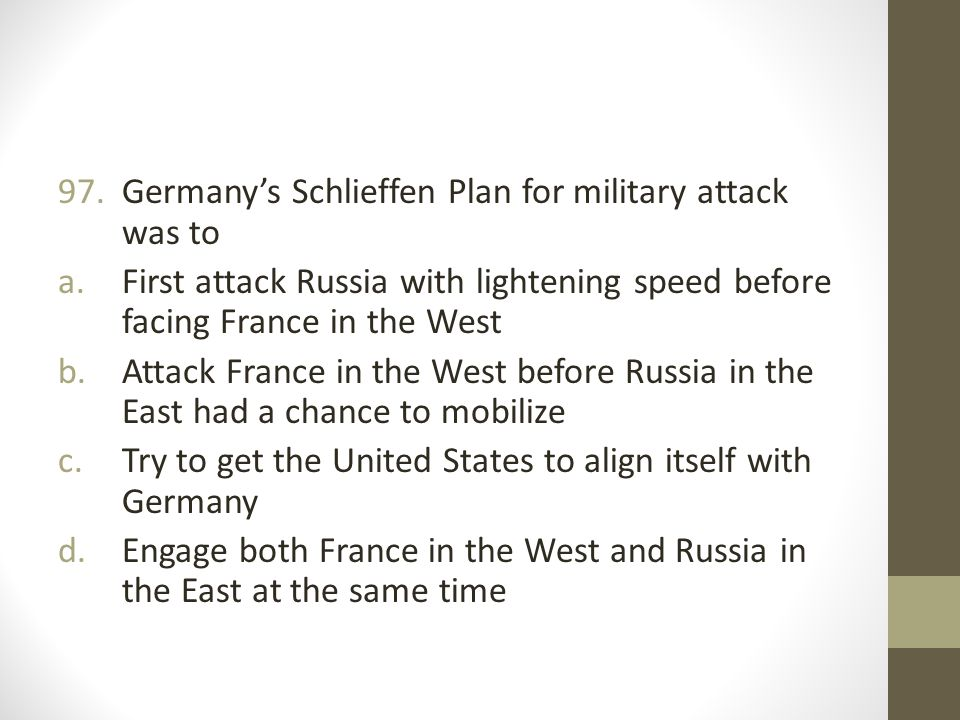 Germany's Schlieffen Plan for military attack was to
