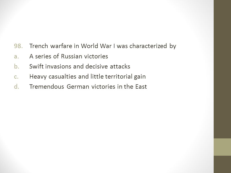Trench warfare in World War I was characterized by