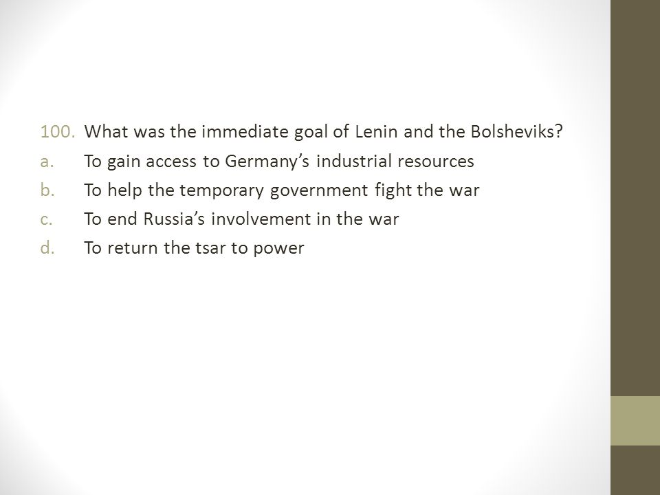 What was the immediate goal of Lenin and the Bolsheviks