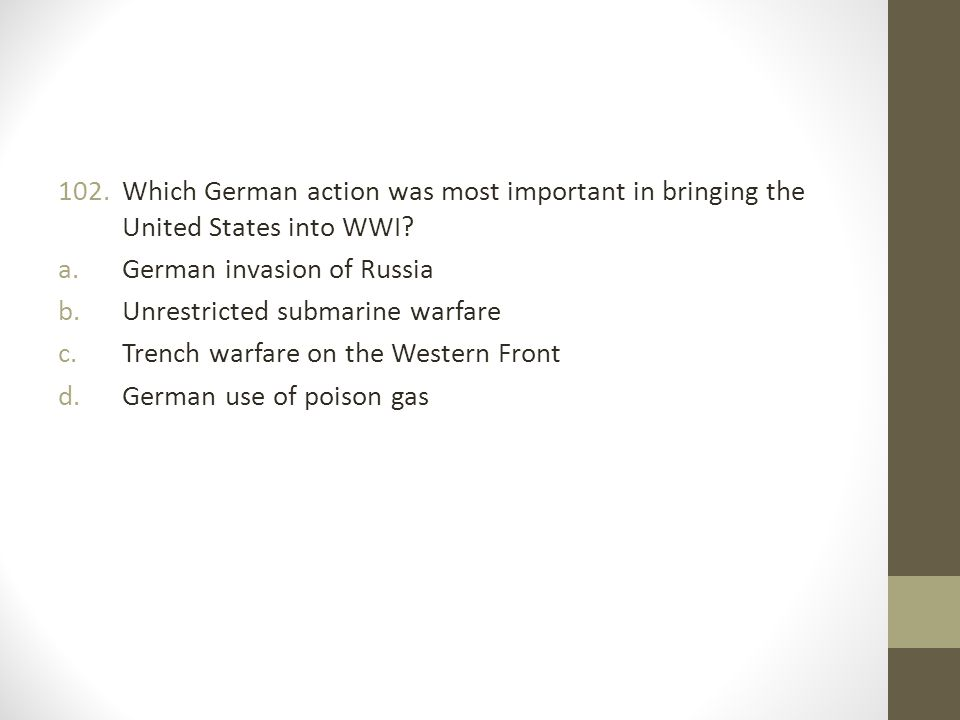 Which German action was most important in bringing the United States into WWI