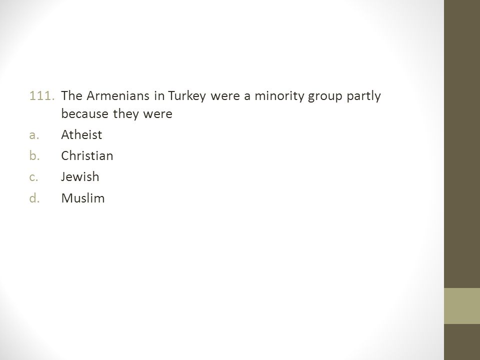 The Armenians in Turkey were a minority group partly because they were