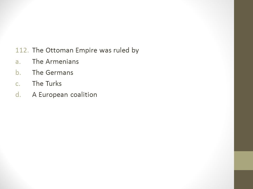 The Ottoman Empire was ruled by