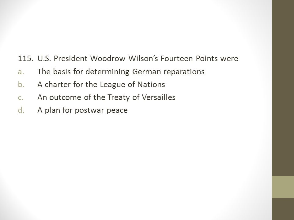 115. U.S. President Woodrow Wilson's Fourteen Points were
