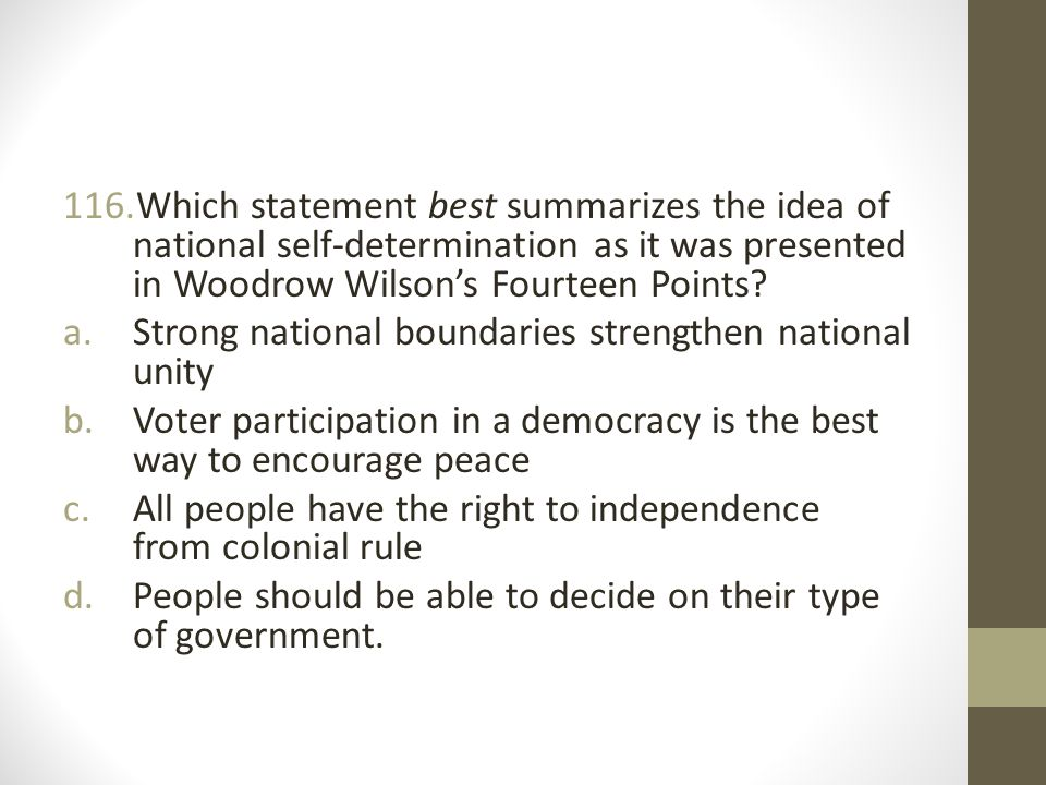 Which statement best summarizes the idea of national self-determination as it was presented in Woodrow Wilson's Fourteen Points