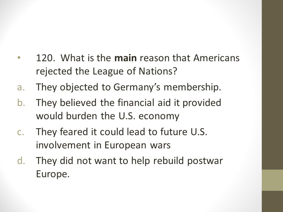 120. What is the main reason that Americans rejected the League of Nations