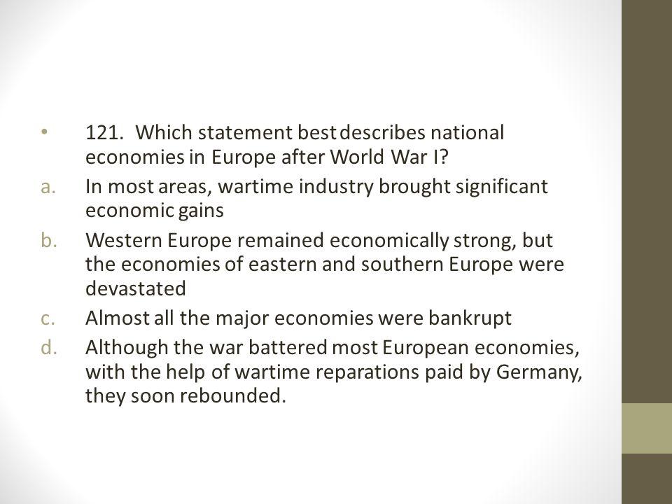 121. Which statement best describes national economies in Europe after World War I