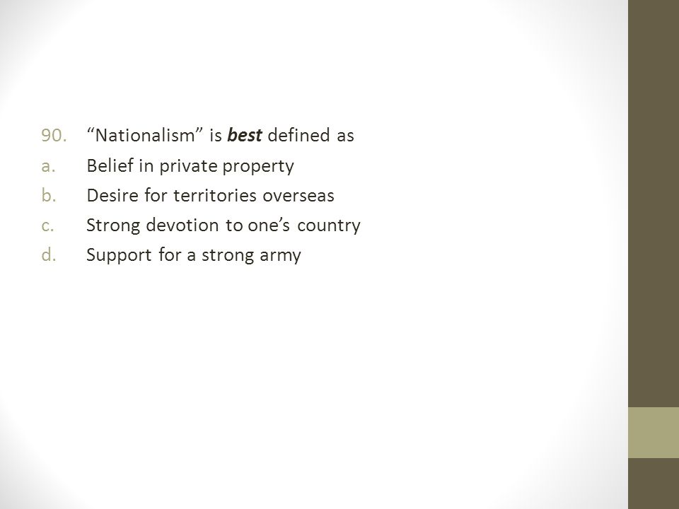 Nationalism is best defined as