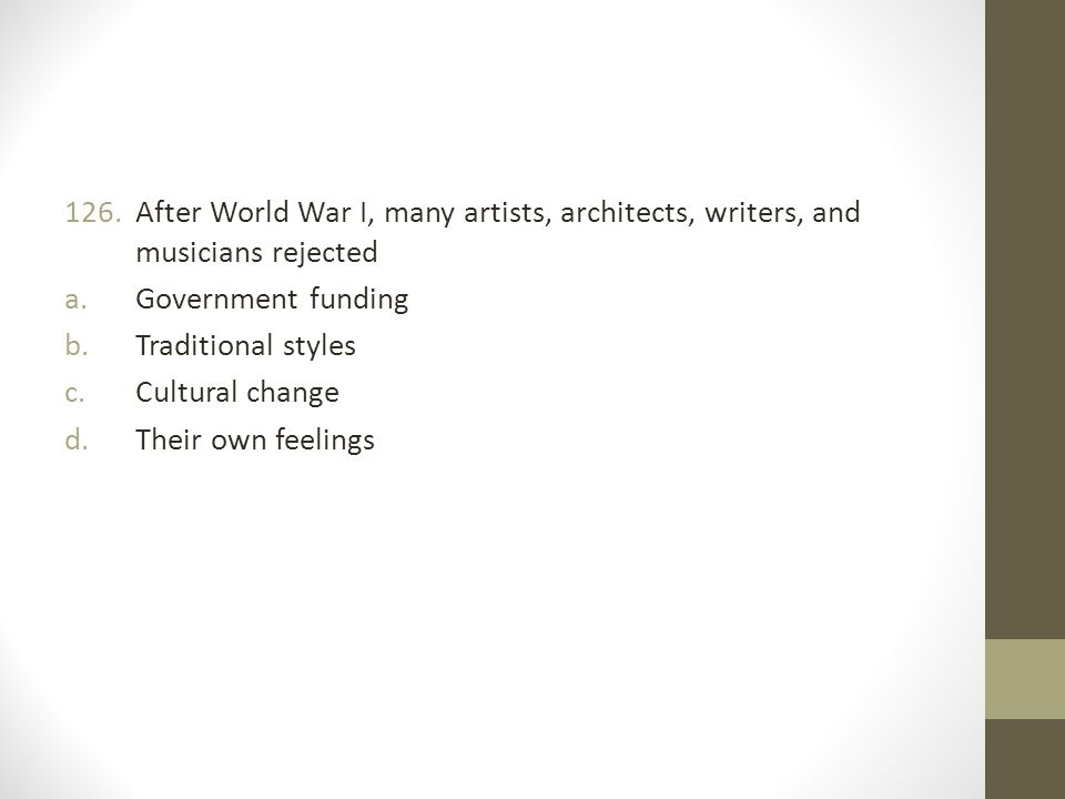 After World War I, many artists, architects, writers, and musicians rejected
