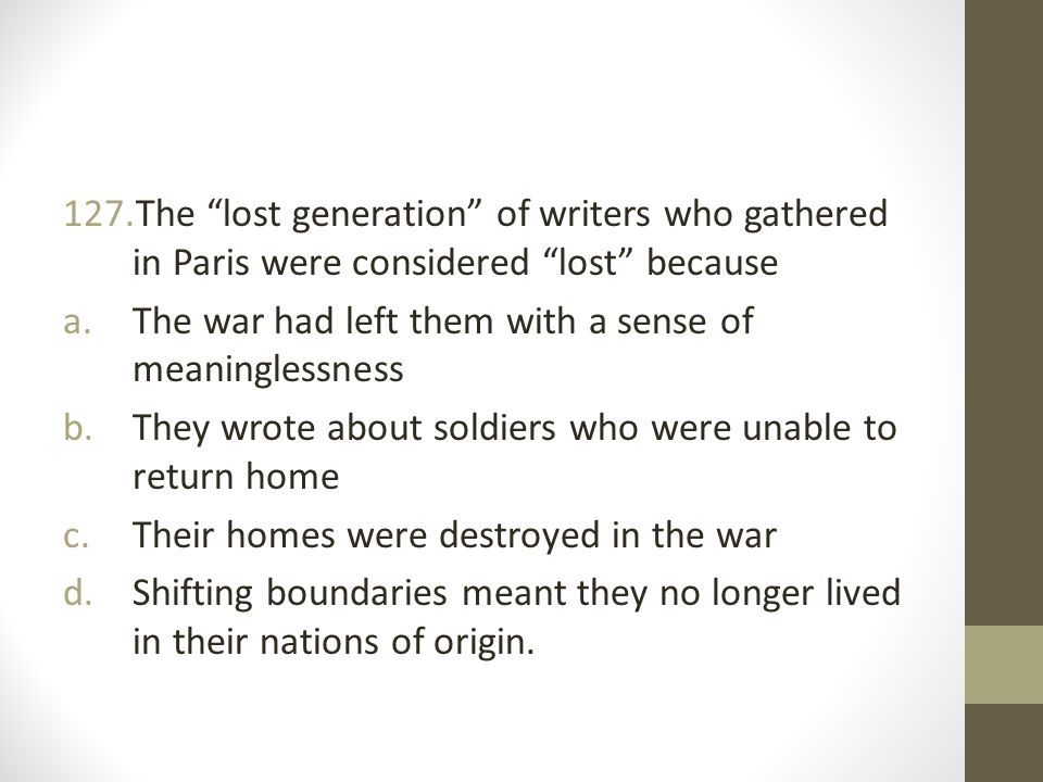 The lost generation of writers who gathered in Paris were considered lost because