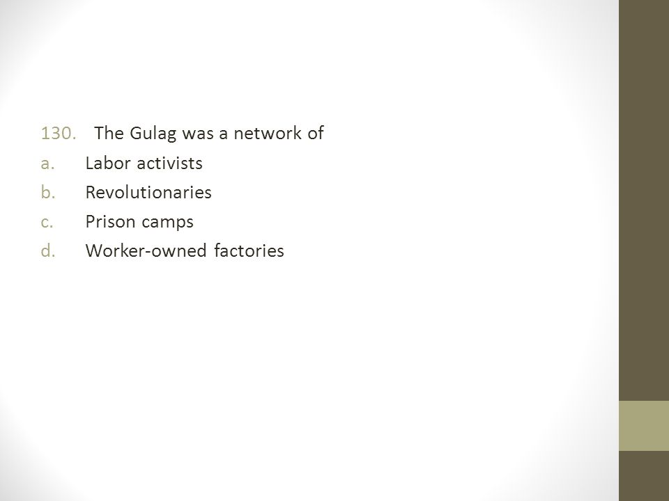 The Gulag was a network of