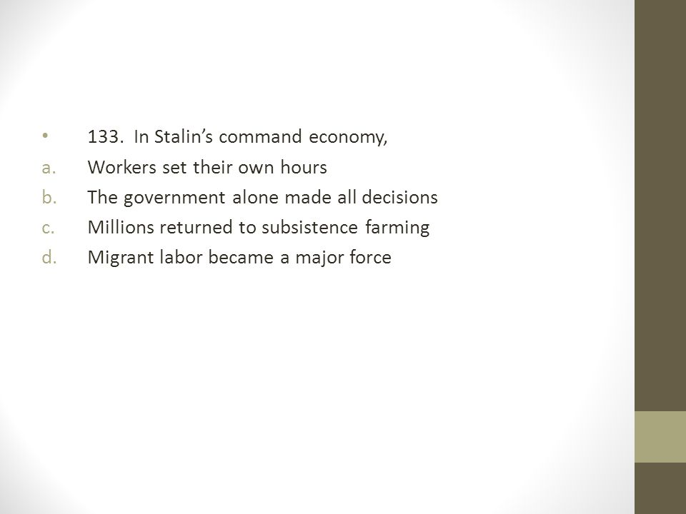 133. In Stalin's command economy,