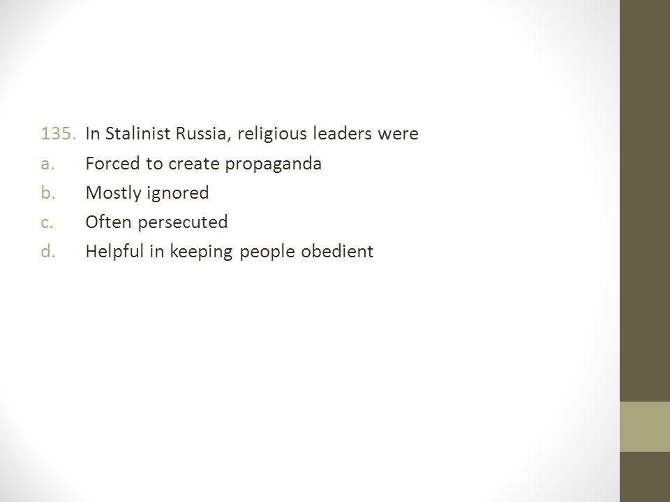 In Stalinist Russia, religious leaders were
