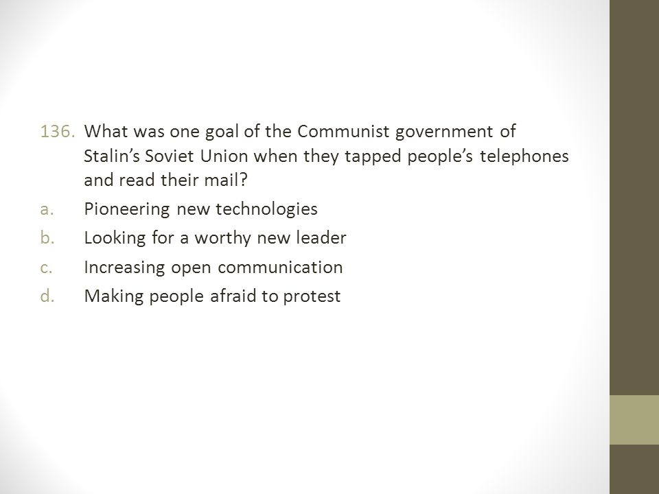 What was one goal of the Communist government of Stalin's Soviet Union when they tapped people's telephones and read their mail