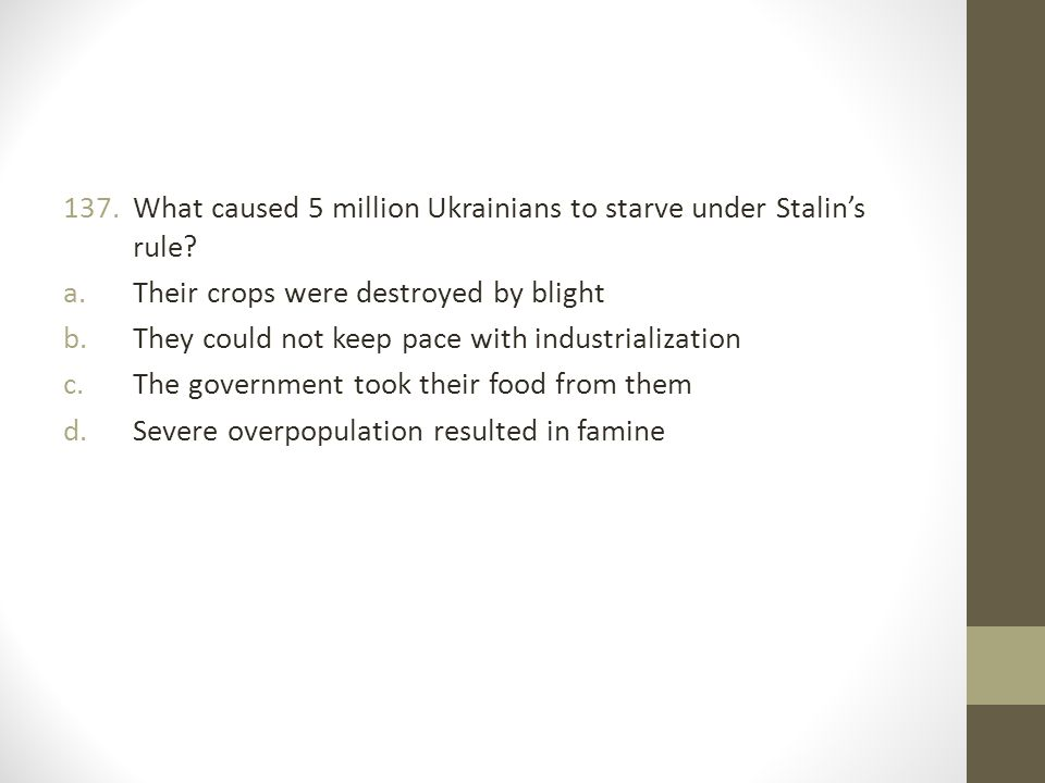 What caused 5 million Ukrainians to starve under Stalin's rule