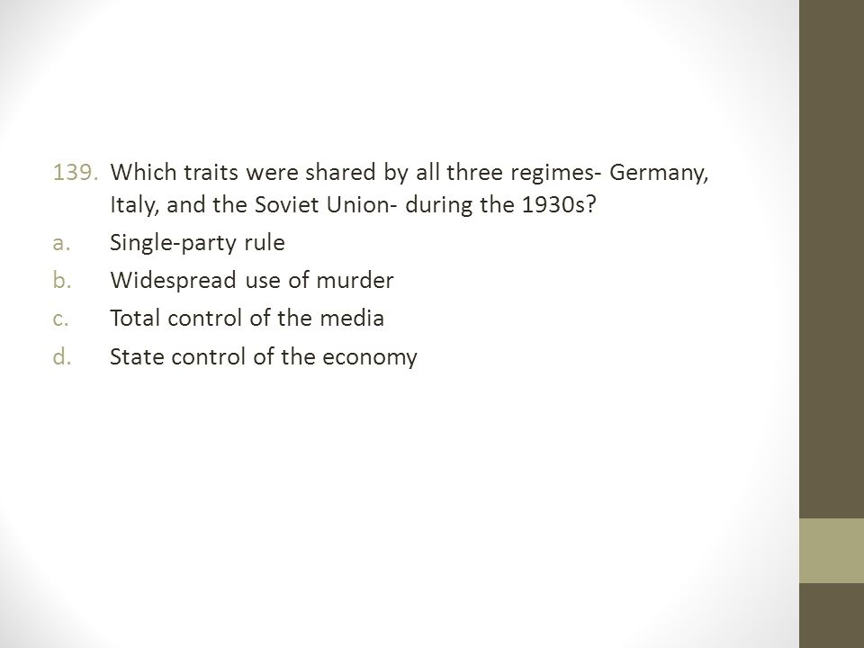 Which traits were shared by all three regimes- Germany, Italy, and the Soviet Union- during the 1930s