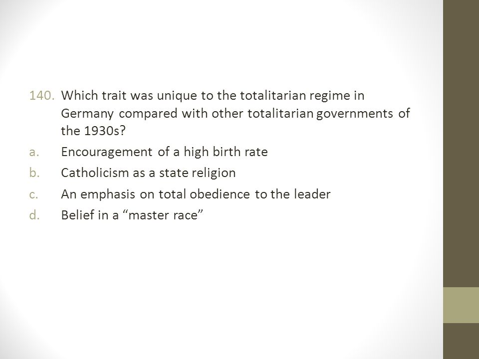 Which trait was unique to the totalitarian regime in Germany compared with other totalitarian governments of the 1930s