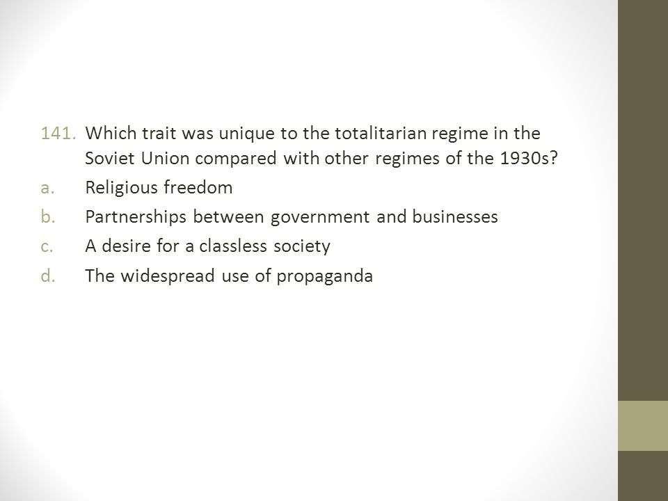 Which trait was unique to the totalitarian regime in the Soviet Union compared with other regimes of the 1930s