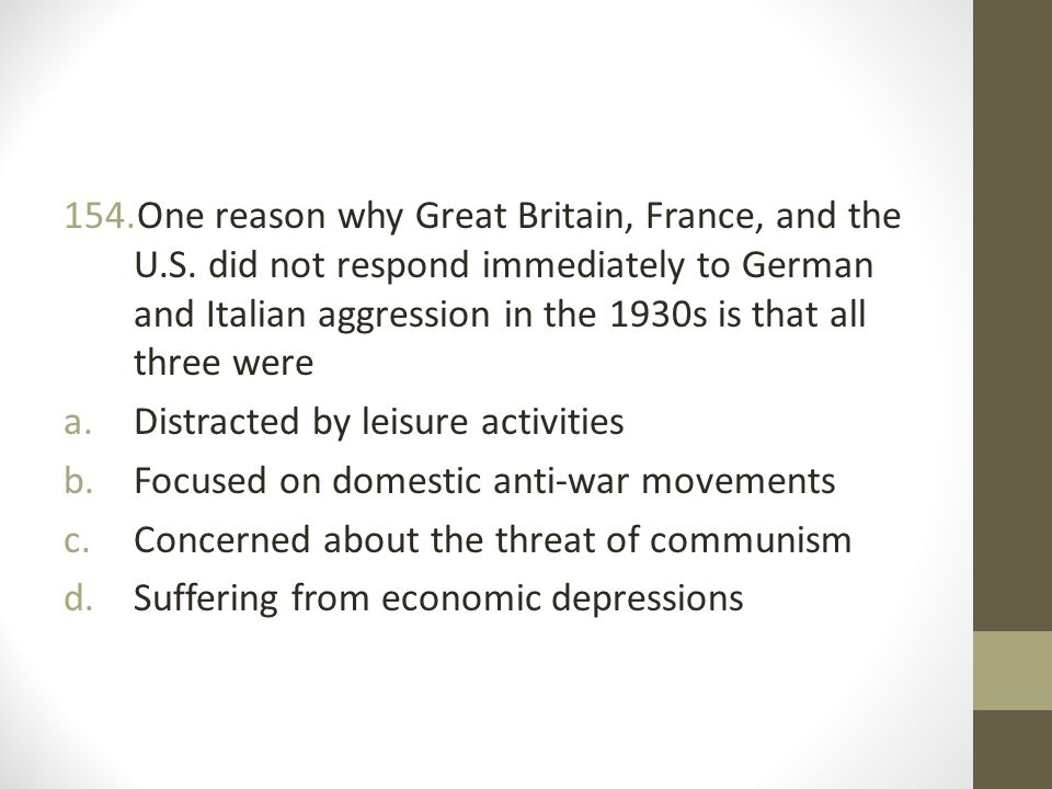 One reason why Great Britain, France, and the U. S