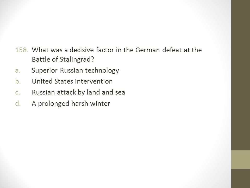 What was a decisive factor in the German defeat at the Battle of Stalingrad