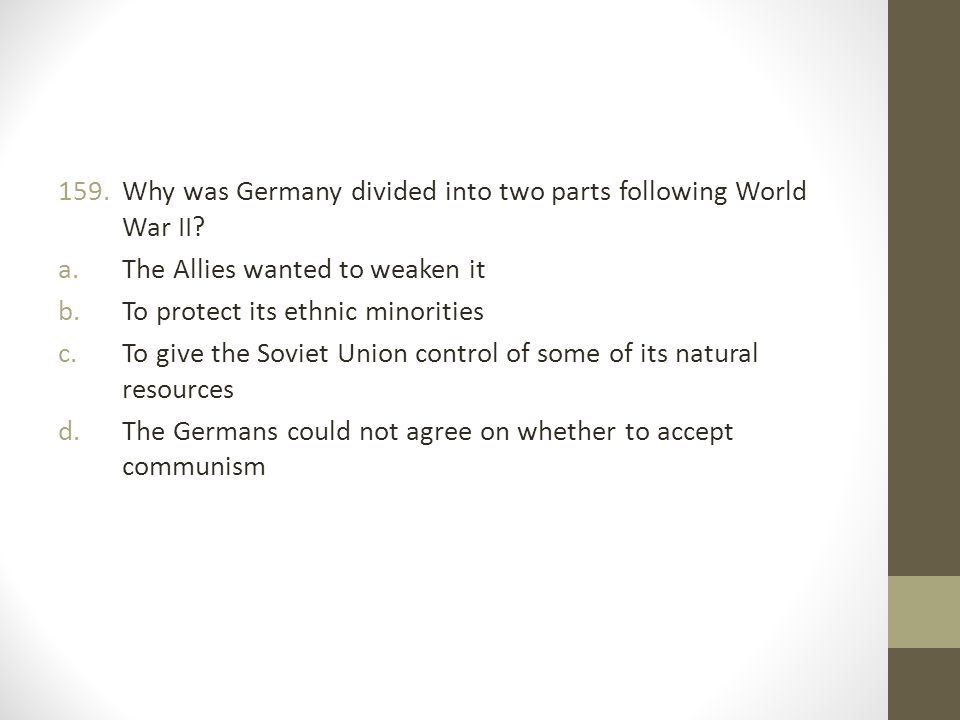 Why was Germany divided into two parts following World War II