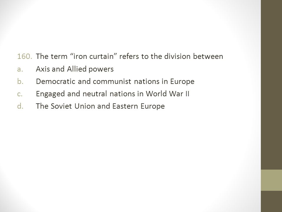 The term iron curtain refers to the division between