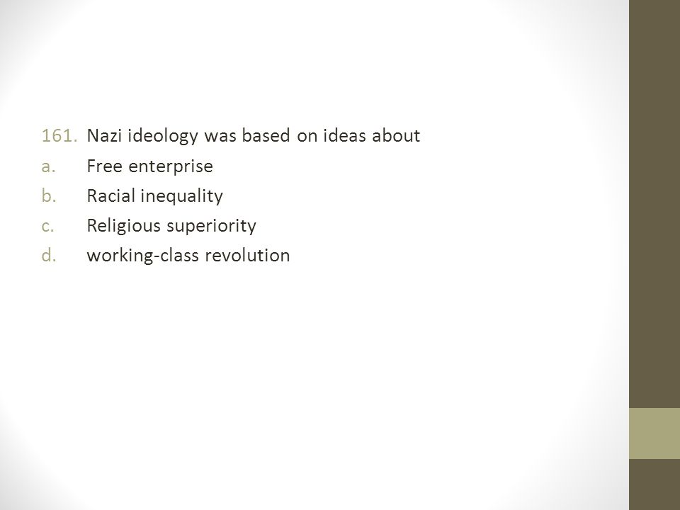 Nazi ideology was based on ideas about