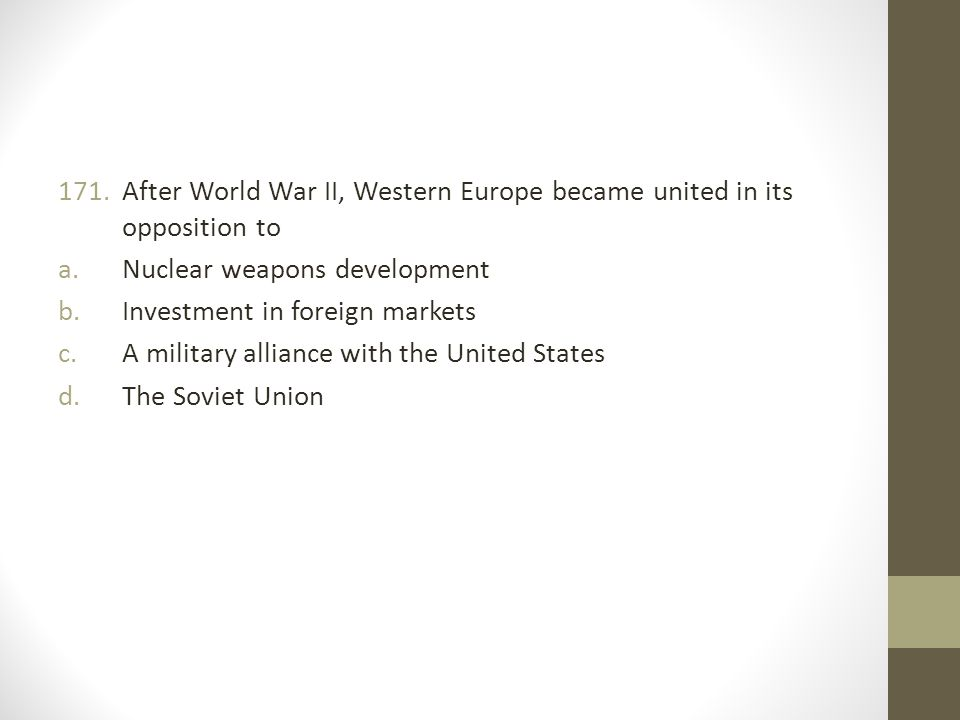 After World War II, Western Europe became united in its opposition to