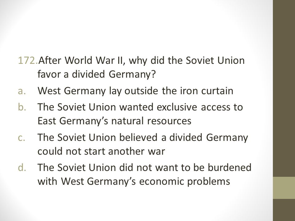 After World War II, why did the Soviet Union favor a divided Germany