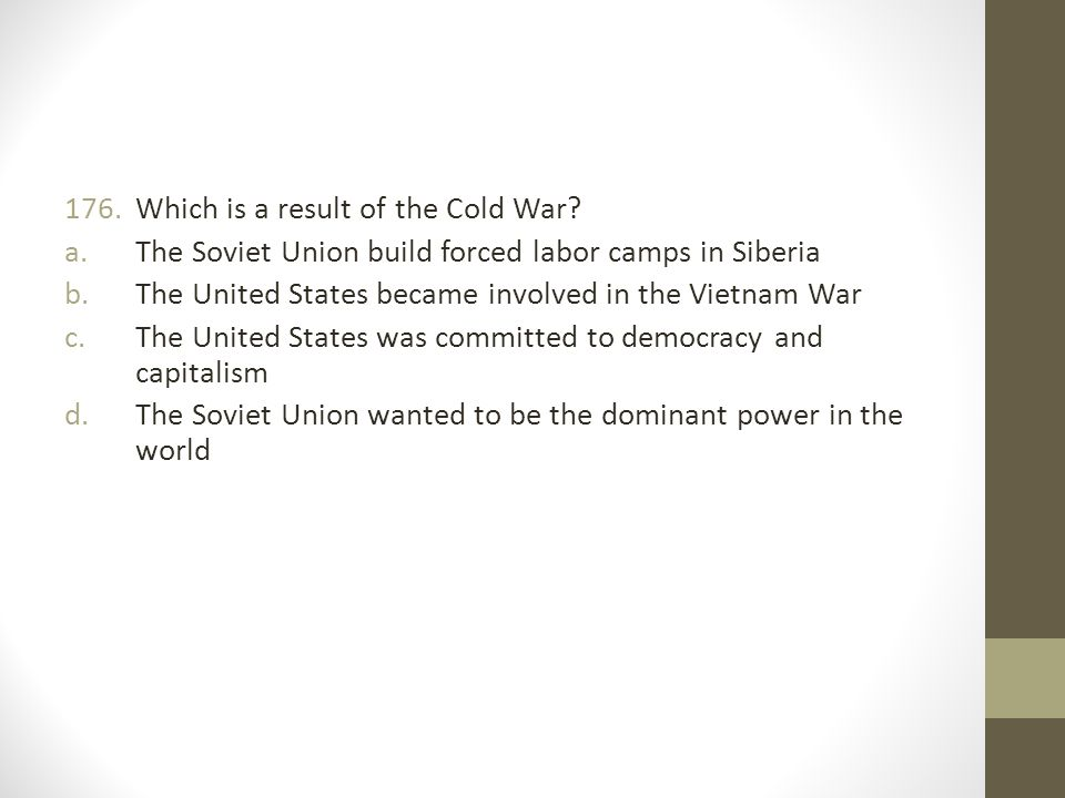 Which is a result of the Cold War
