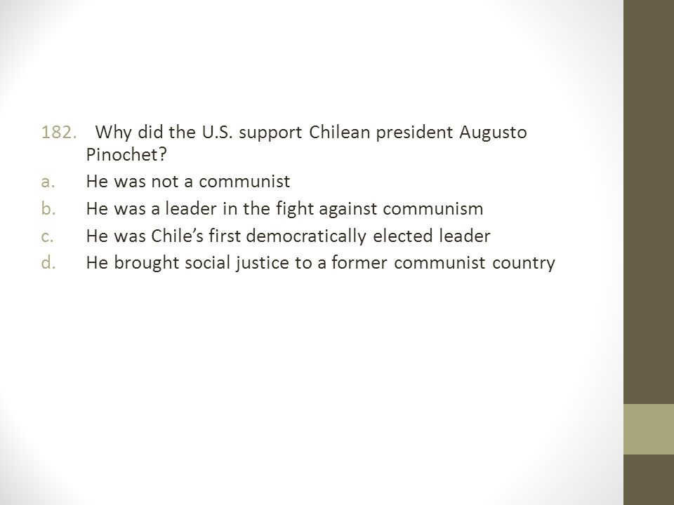 Why did the U.S. support Chilean president Augusto Pinochet