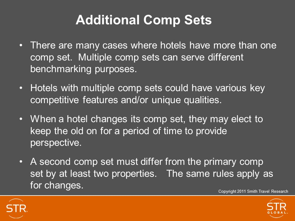 Additional Comp Sets There are many cases where hotels have more than one comp set. Multiple comp sets can serve different benchmarking purposes.