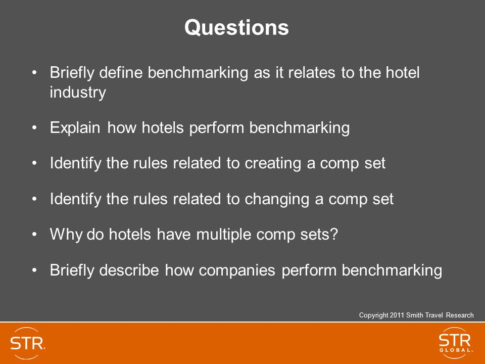 Questions Briefly define benchmarking as it relates to the hotel industry. Explain how hotels perform benchmarking.