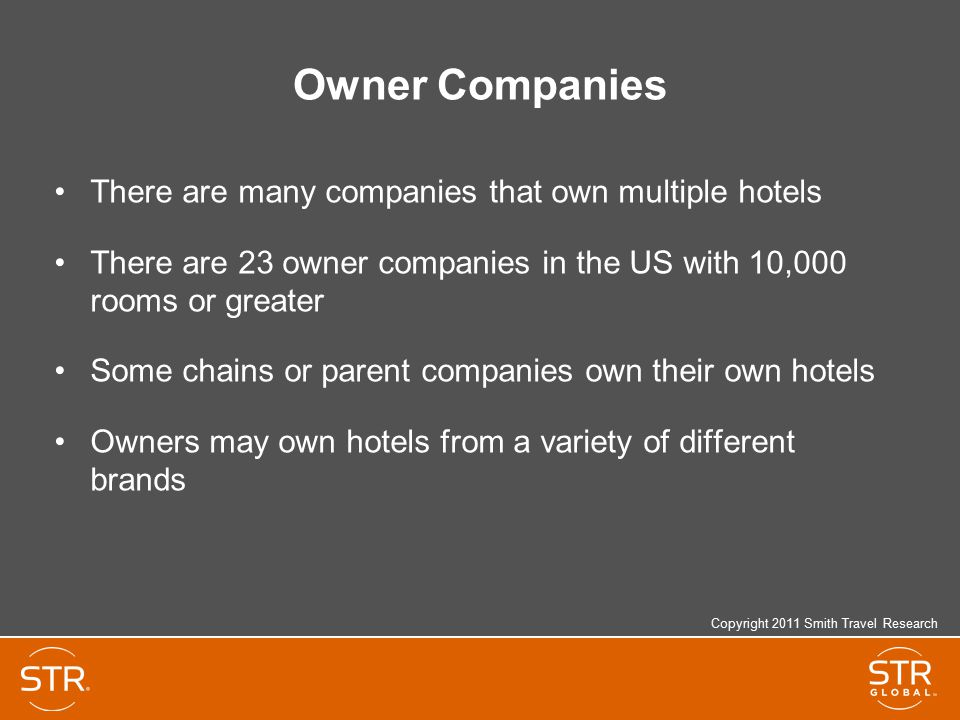 Owner Companies There are many companies that own multiple hotels