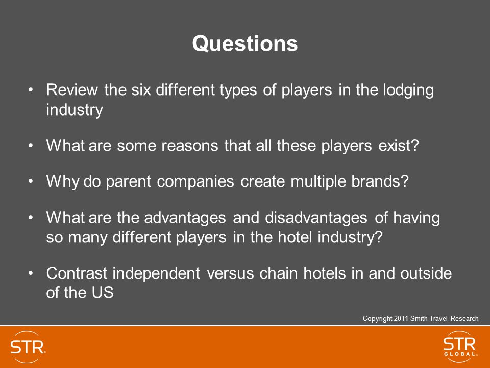 Questions Review the six different types of players in the lodging industry. What are some reasons that all these players exist