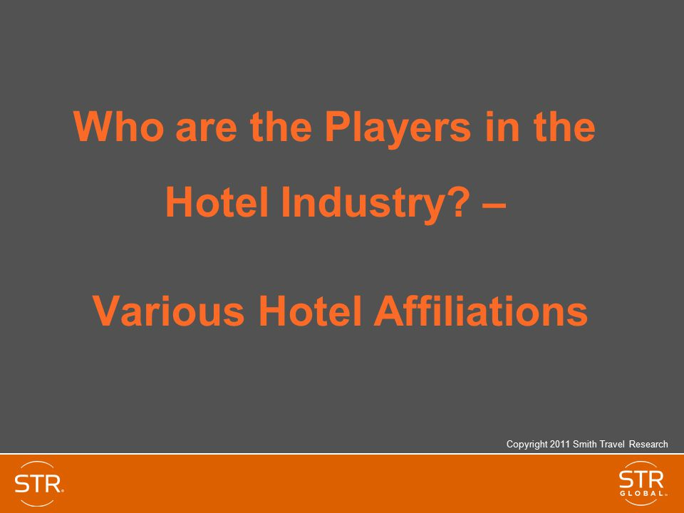 Who are the Players in the Hotel Industry – Various Hotel Affiliations