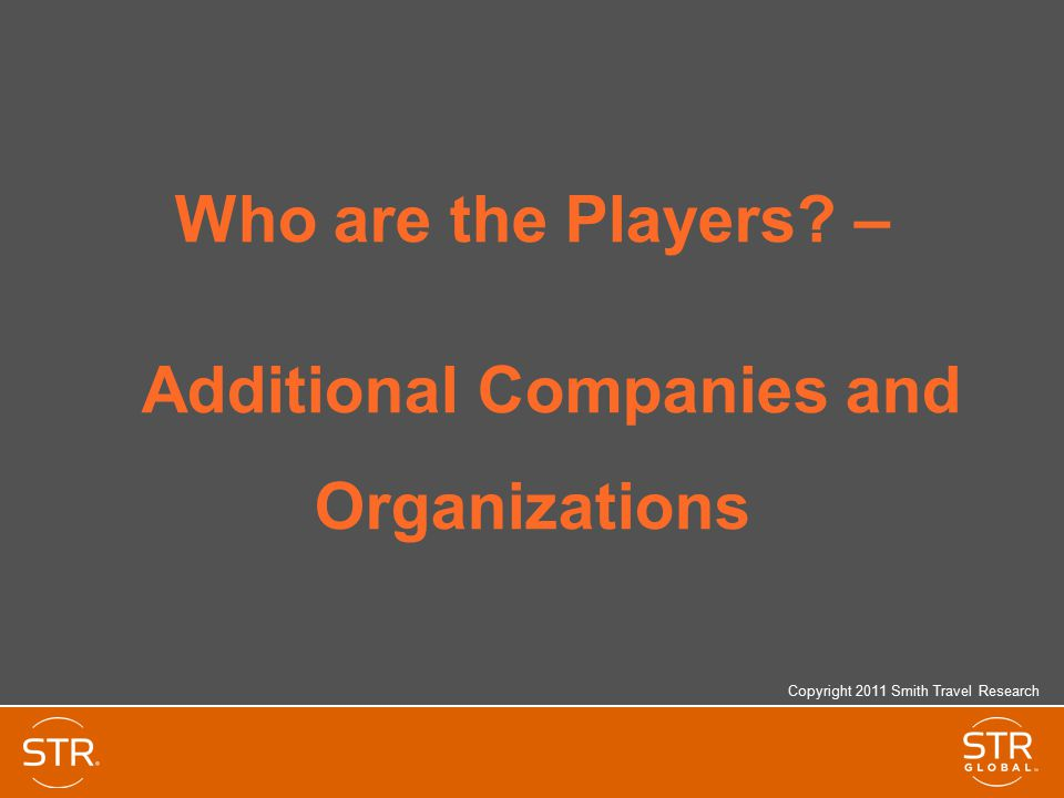 Who are the Players – Additional Companies and Organizations