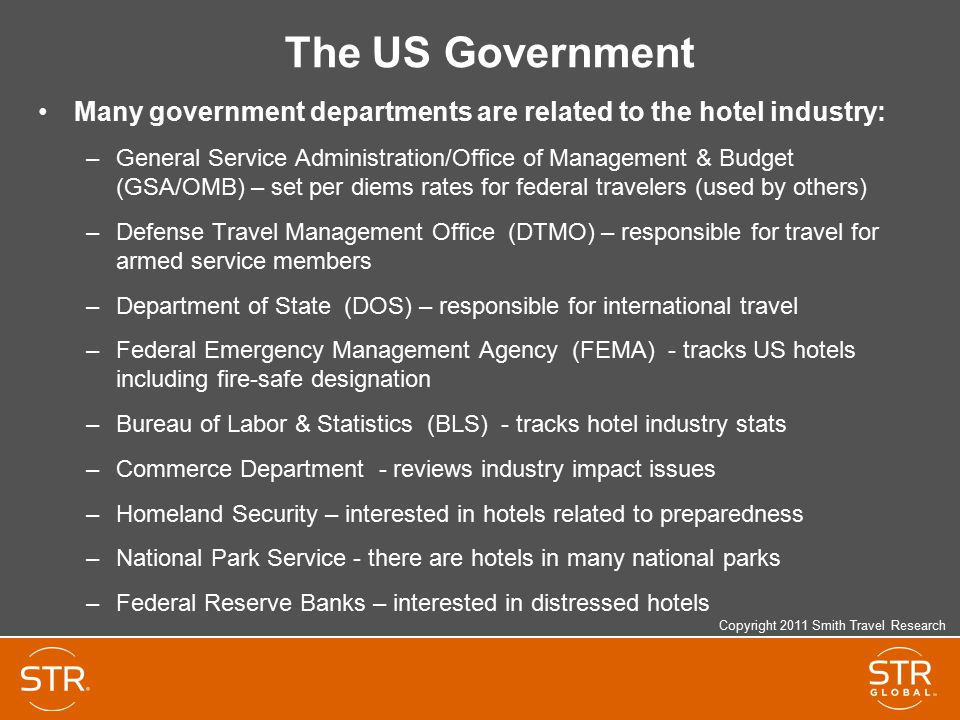 The US Government Many government departments are related to the hotel industry: