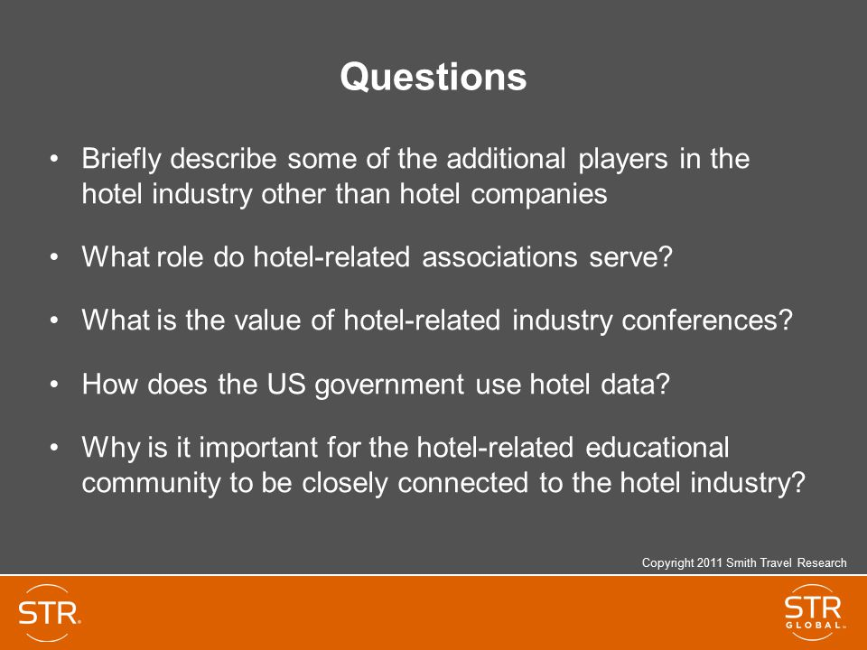 Questions Briefly describe some of the additional players in the hotel industry other than hotel companies.
