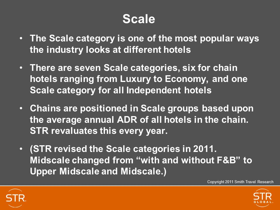 Scale The Scale category is one of the most popular ways the industry looks at different hotels.