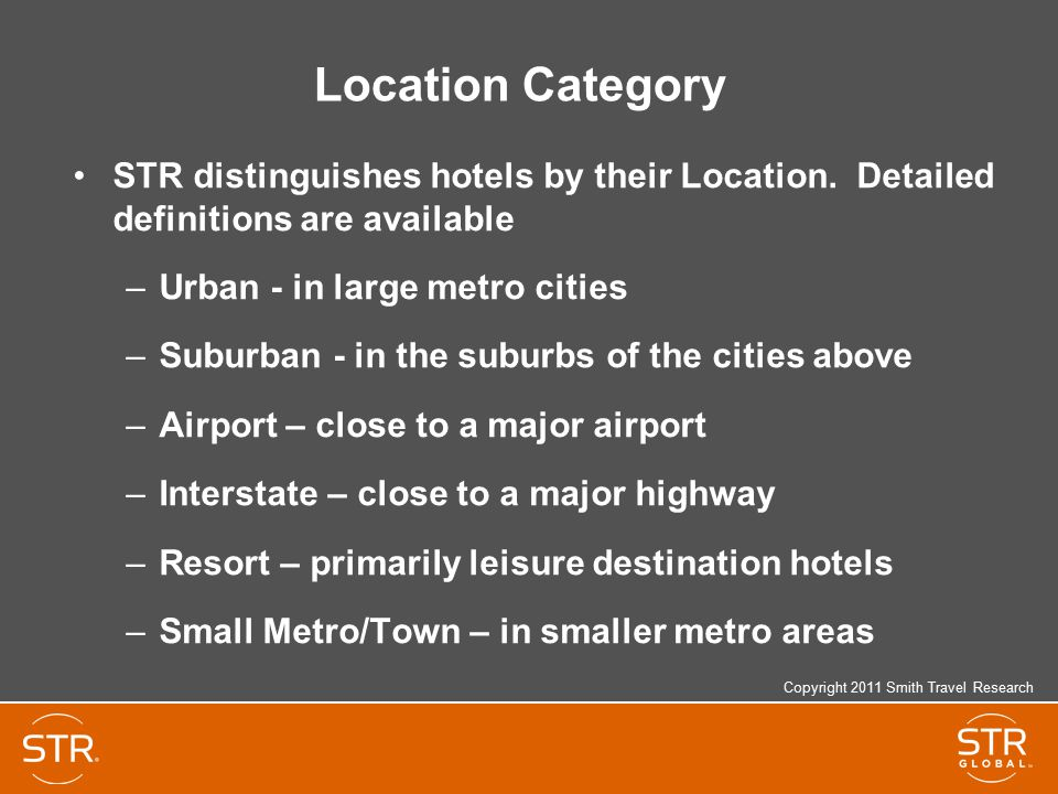 Location Category STR distinguishes hotels by their Location. Detailed definitions are available.