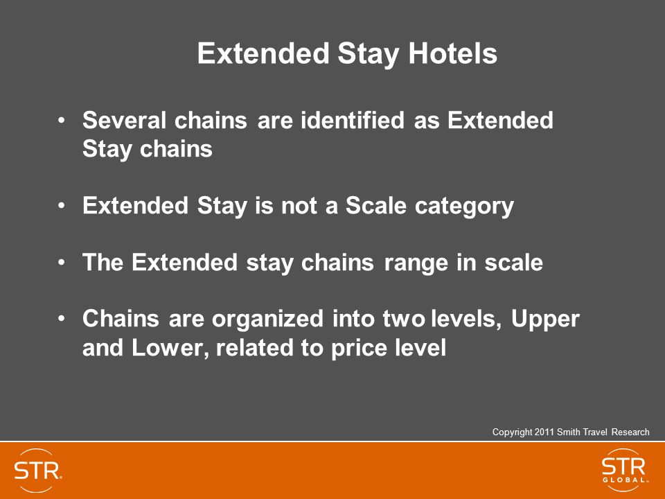 Extended Stay Hotels Several chains are identified as Extended Stay chains. Extended Stay is not a Scale category.