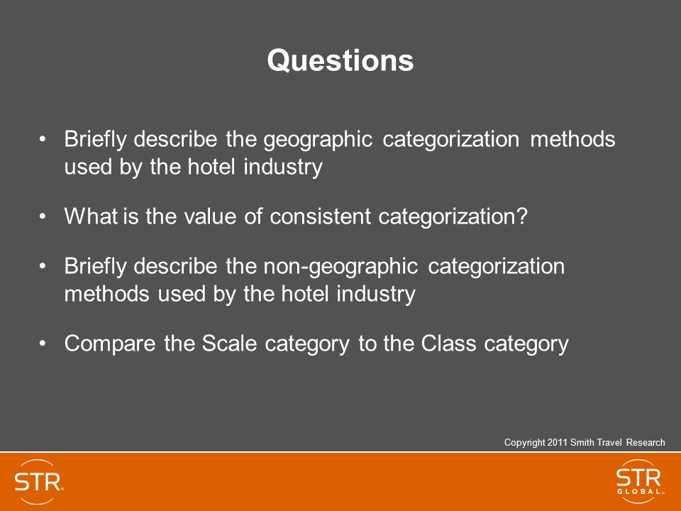 Questions Briefly describe the geographic categorization methods used by the hotel industry. What is the value of consistent categorization