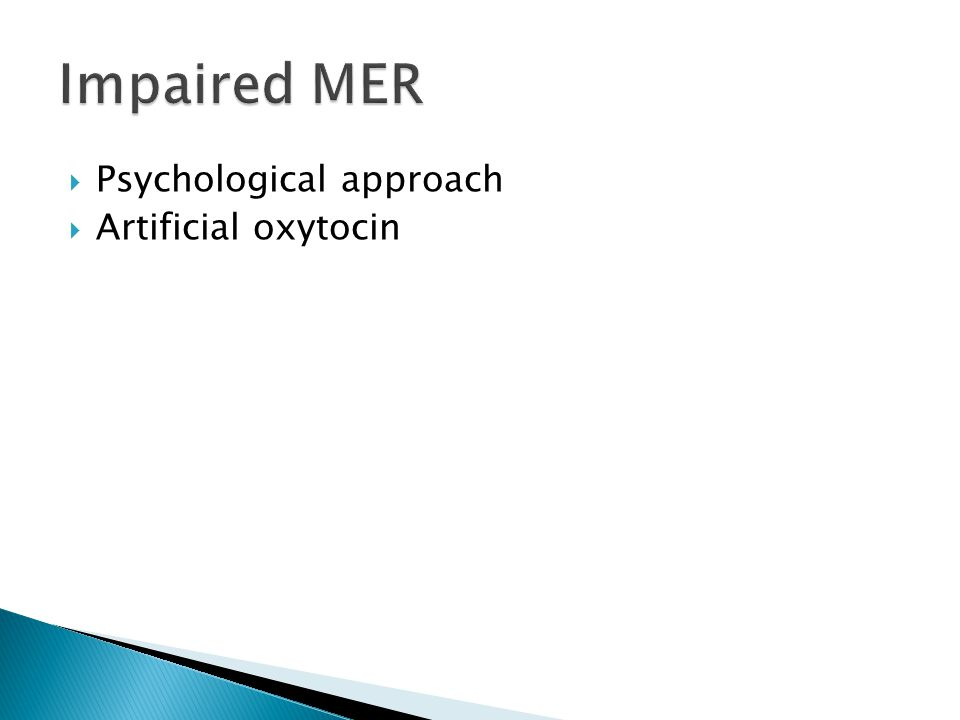 Impaired MER Psychological approach Artificial oxytocin