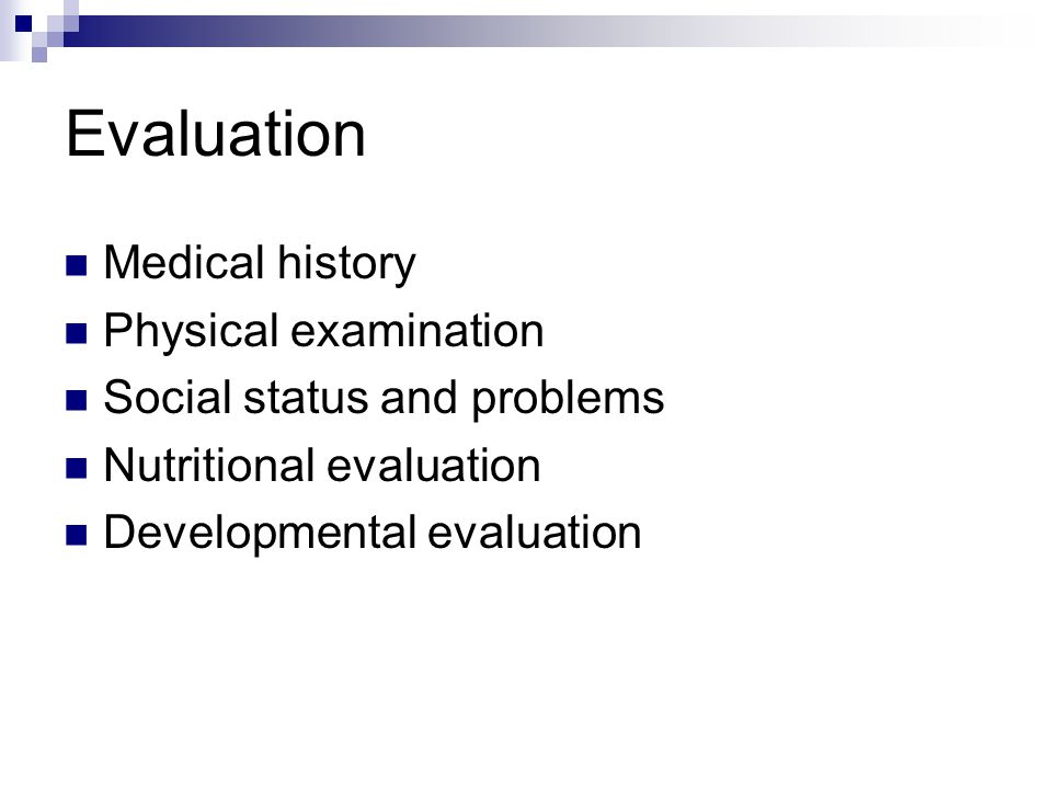 Evaluation Medical history Physical examination