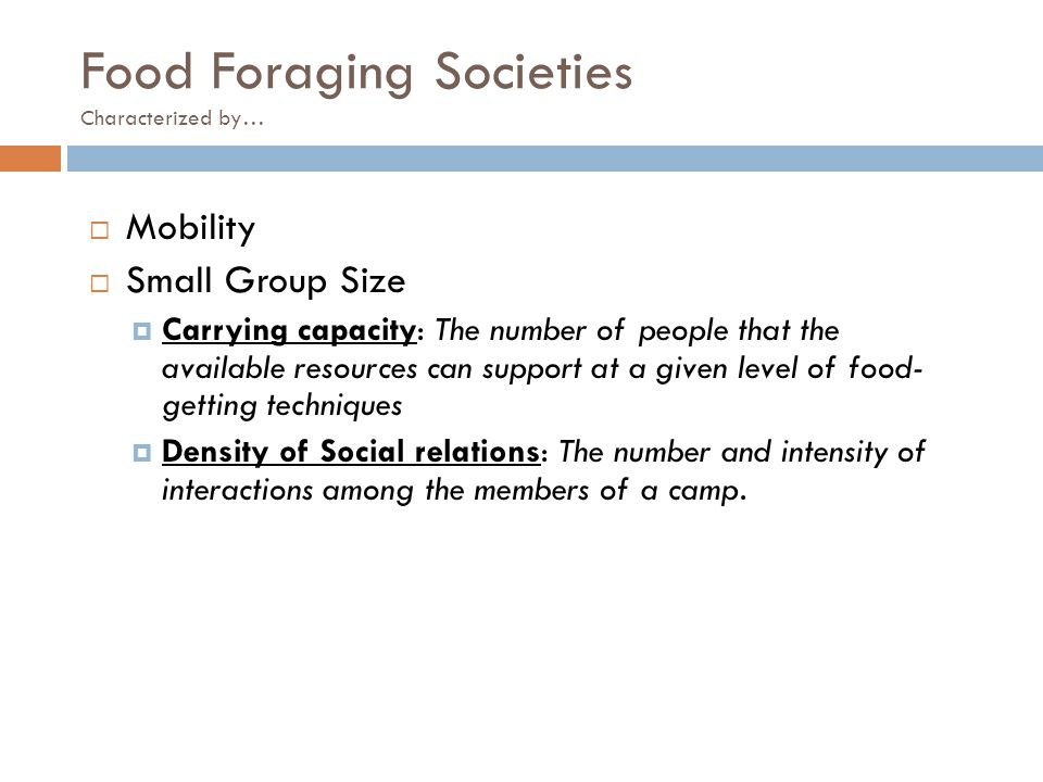 Food Foraging Societies Characterized by…