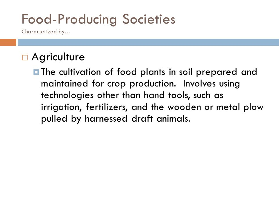 Food-Producing Societies Characterized by…